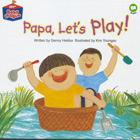 Genny Heikka children's book Papa, Let's Play!