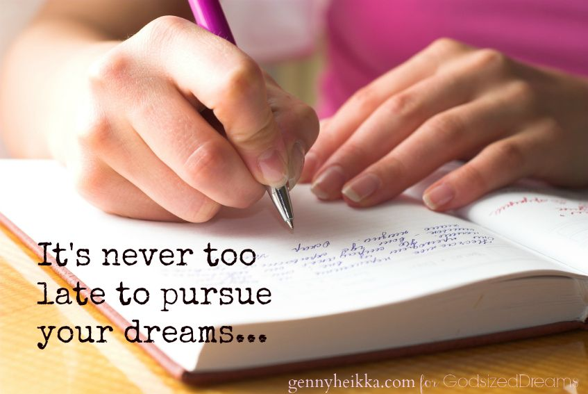When you feel like it's too late to pursue your dream…